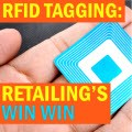 RFID Tagging:  Retailing's Win Win