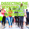 Dissecting the Personalized Shopping Experience